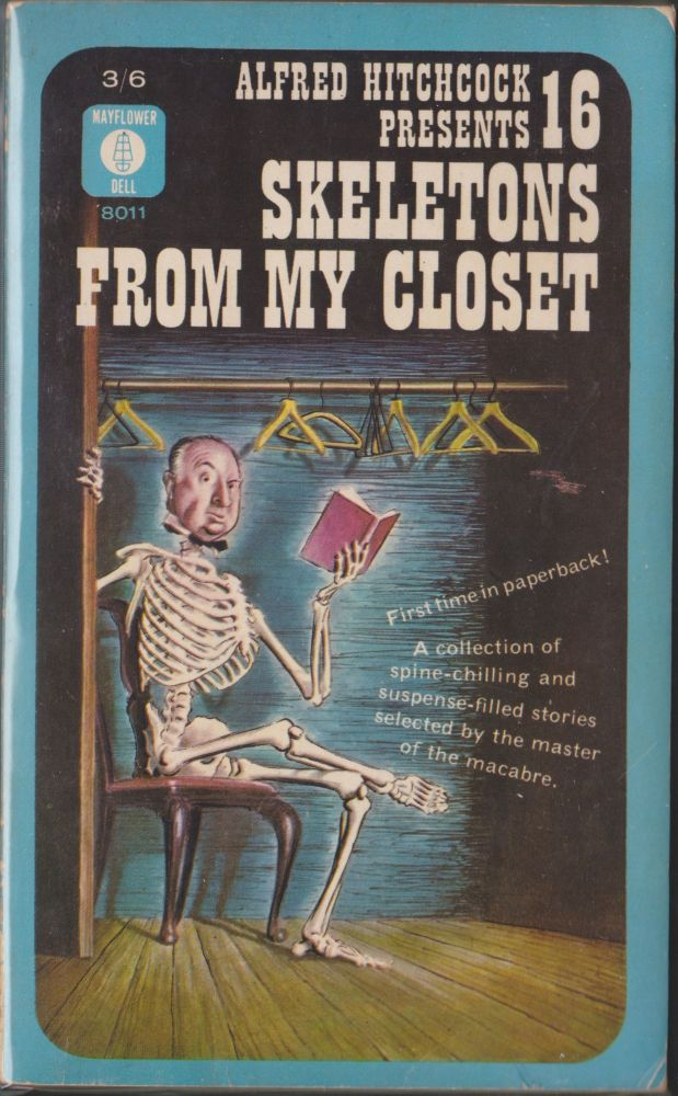 Alfred Hitchcock Presents 16 Skeletons From My Closet. Alfred Hitchcock.