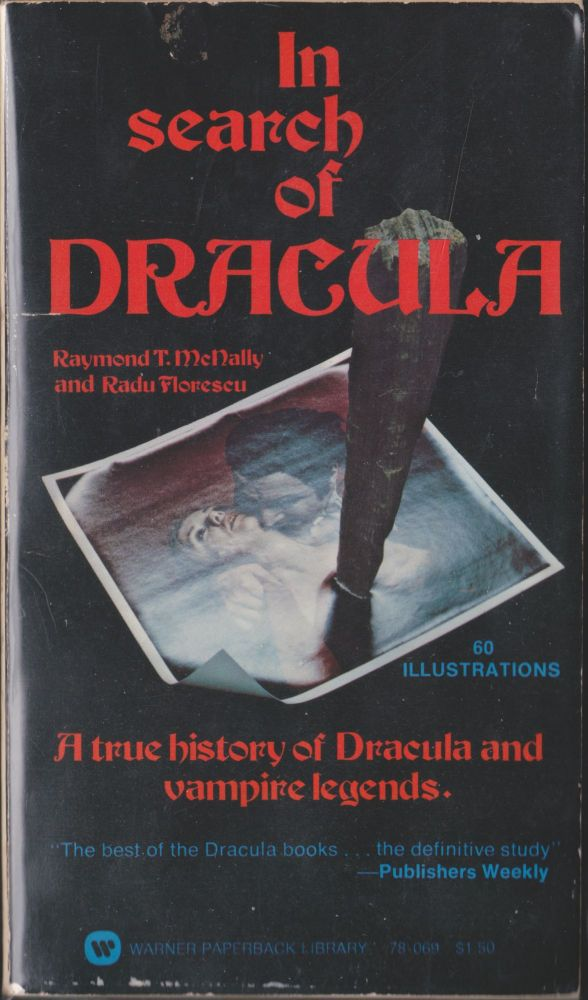In Search Of Dracula; A True History Of Dracula And Vampire Legends. Raymond T. McNally, Radu Florescu.
