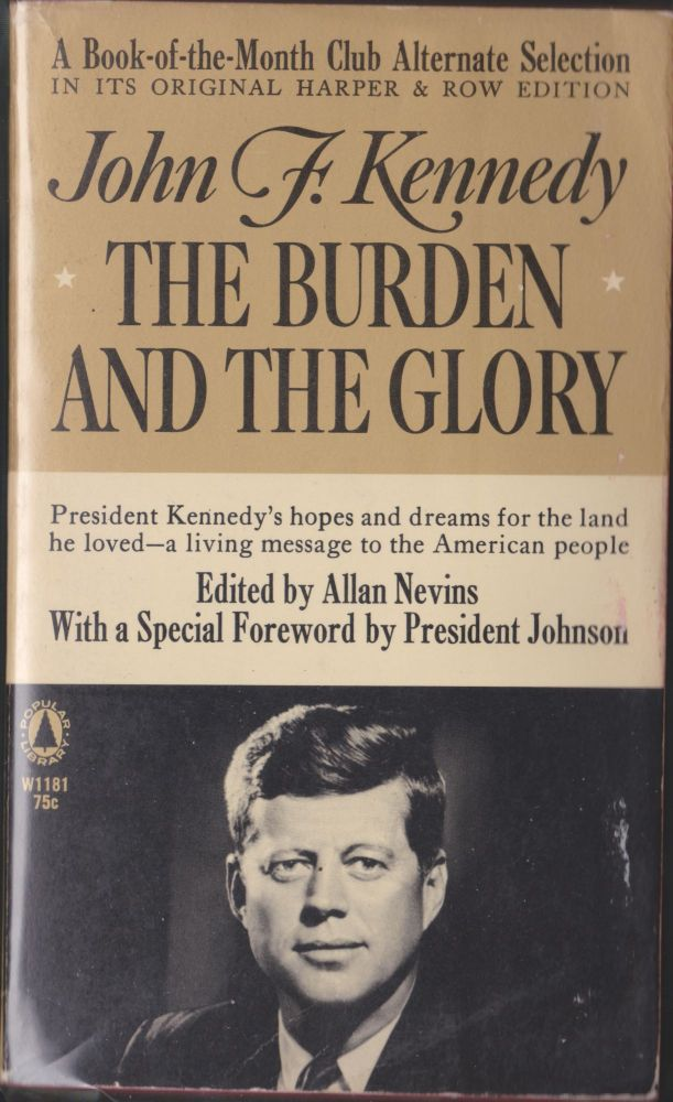 The Burden And The Glory. John F. Kennedy.