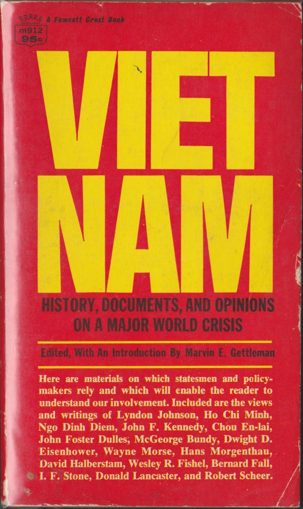 Vietnam; History, Documents, And Opinions On A Major World Crisis. Marvin E. Gettleman.