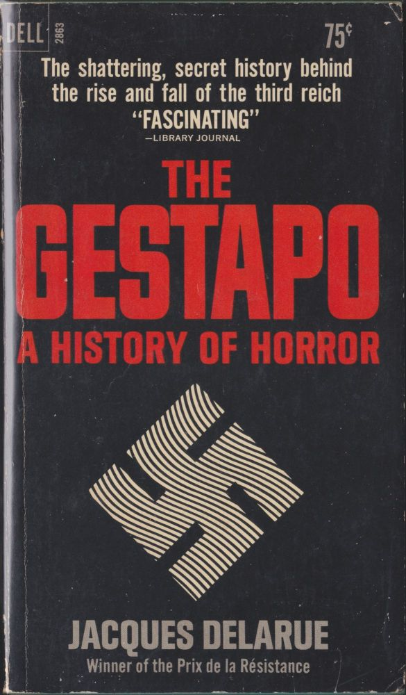 The Gestapo, A History Of Horror. Jacques Delarue.