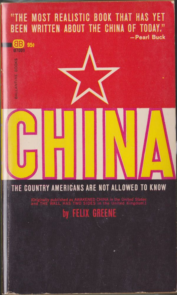 China, The Country Americans Are Not Allowed To Know. Felix Greene.