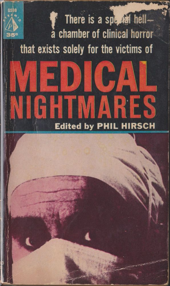 Medical Nightmares. Phil Hirsch.