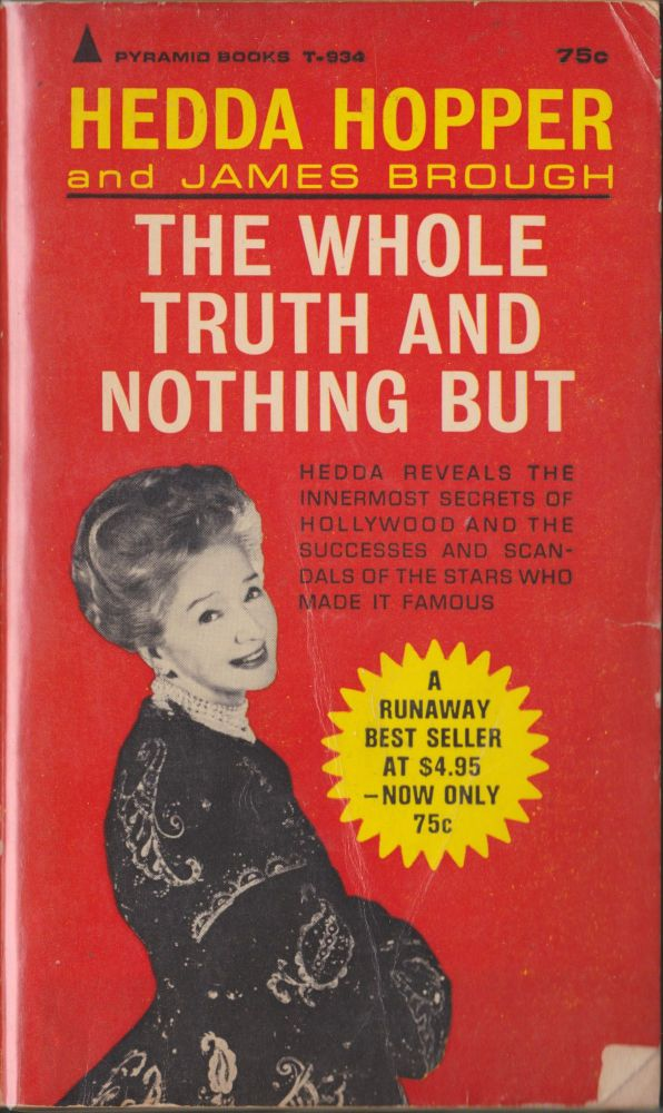 The Whole Truth And Nothing But. Hedda Hopper, James Brough.