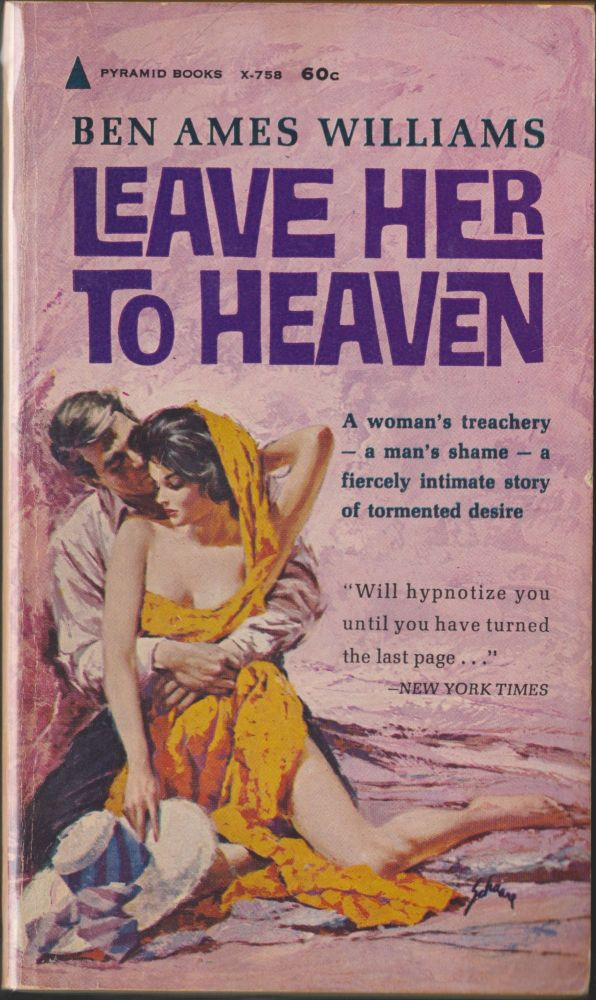 Leave Her To Heaven. Ben Ames Williams.