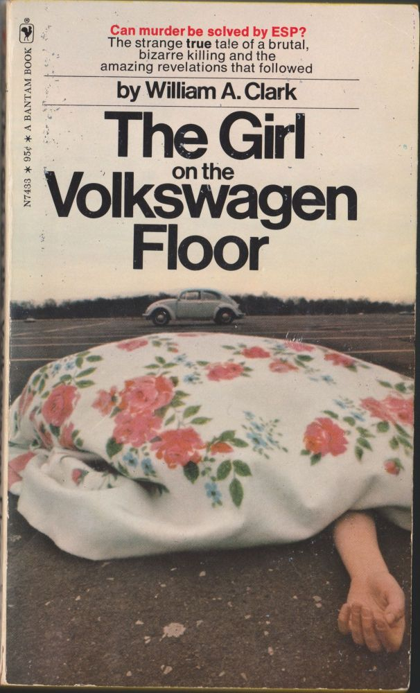 The Girl on the Volkswagen Floor. William A. Clark.