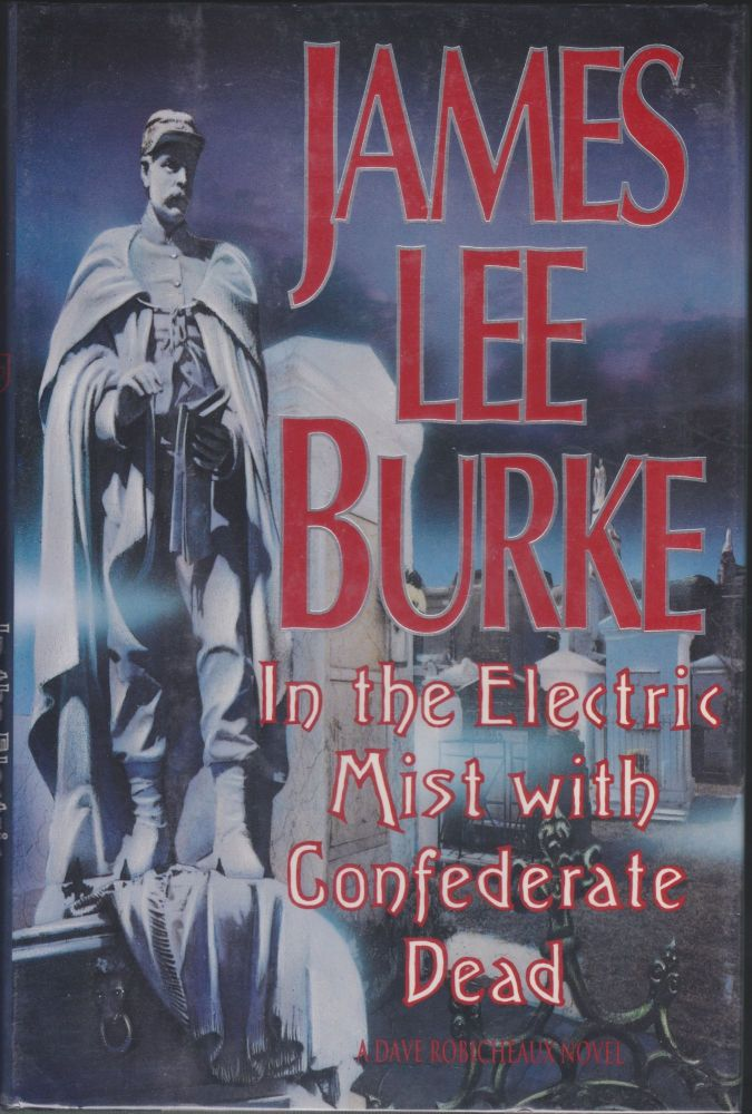In the Electric Mist with Confederate Dead. James Lee Burke.