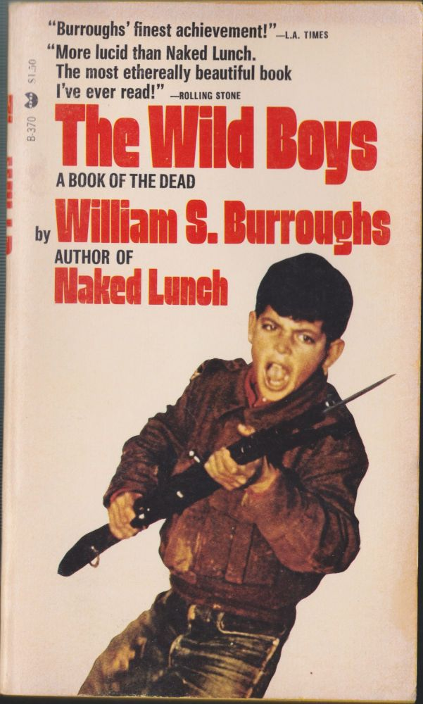 The Wild Boys, A Book Of The Dead. William S. Burroughs.