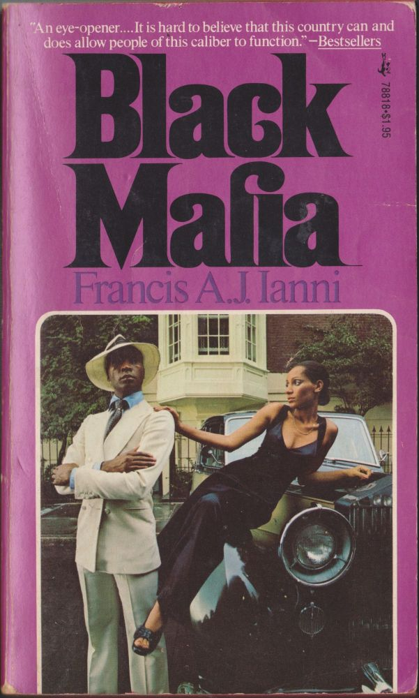 Black Mafia, Ethnic Succession In Organized Crime. Francis A. J. Ianni.