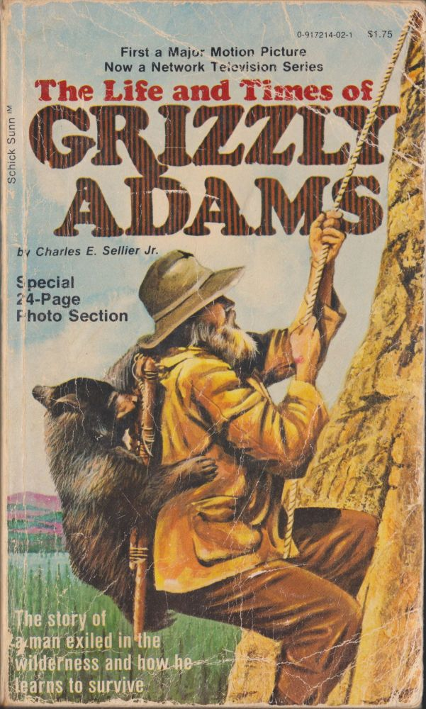The Life And Times Of Grizzly Adams. Charles E. Sellier, Jr.