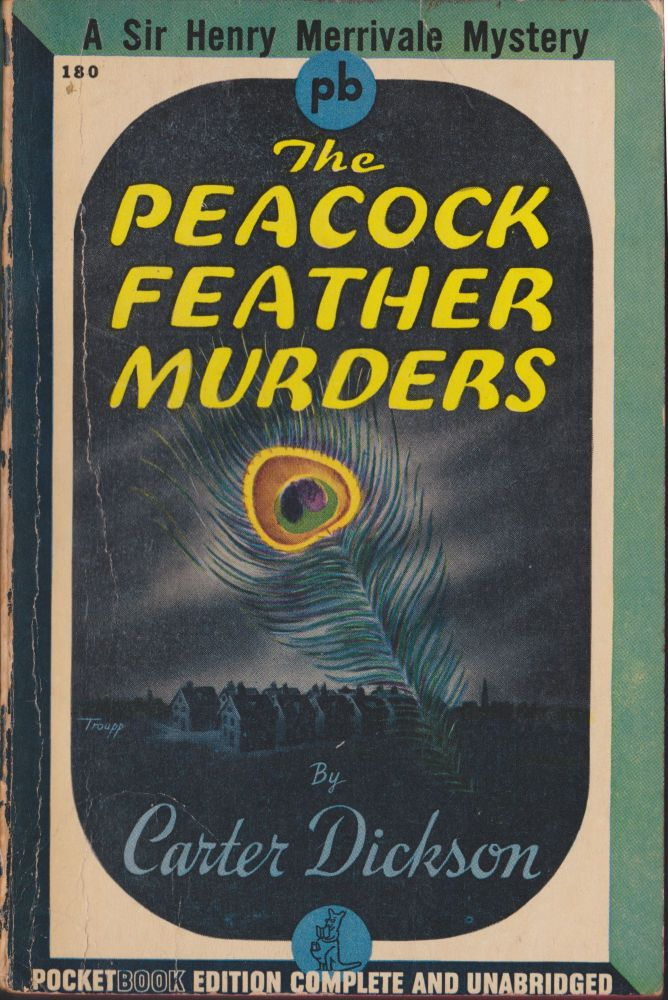 The Peacock Feather Murders. Carter Dickson, John Diskson Carr.