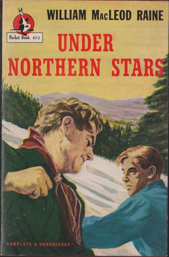 Under Northern Stars. William MacLeod Raine.