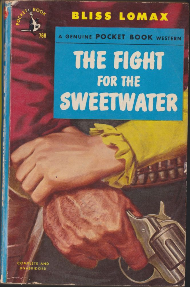 The Fight For The Sweetwater. Bliss Lomax.