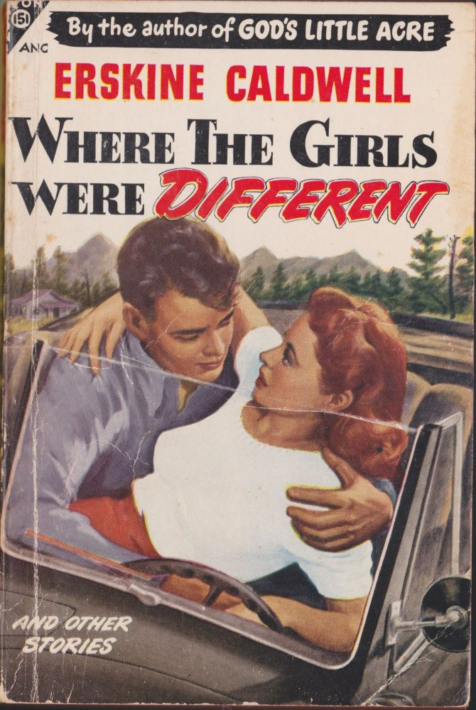 Where The Girls Were Different And Other Stories. Erskine Caldwell.