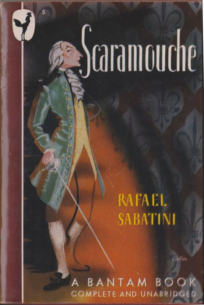 Scaramouche, A Romance Of The French Revolution. Rafael Sabatini.