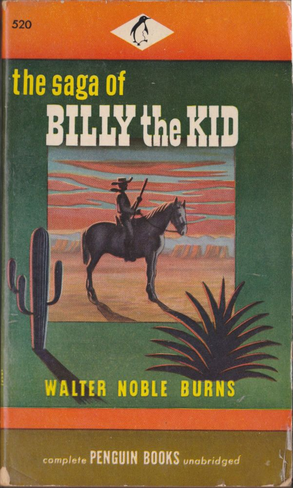 The Saga of Billy the Kid. Walter Noble Burns.