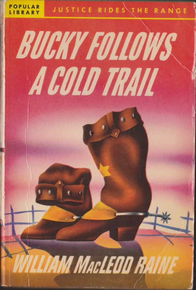 Bucky Follows A Cold Trail. William MacLeod Raine.