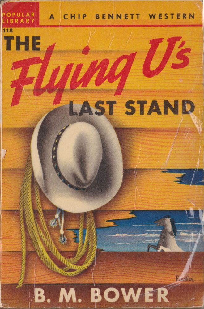 The Flying U's Last Stand. B. M. Bower.