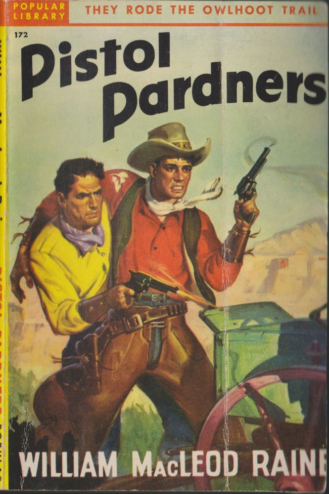 Pistol Pardners. William MacLeod Raine.