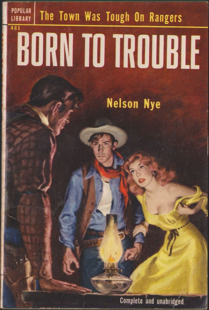 Born To Trouble. Nelson Nye.