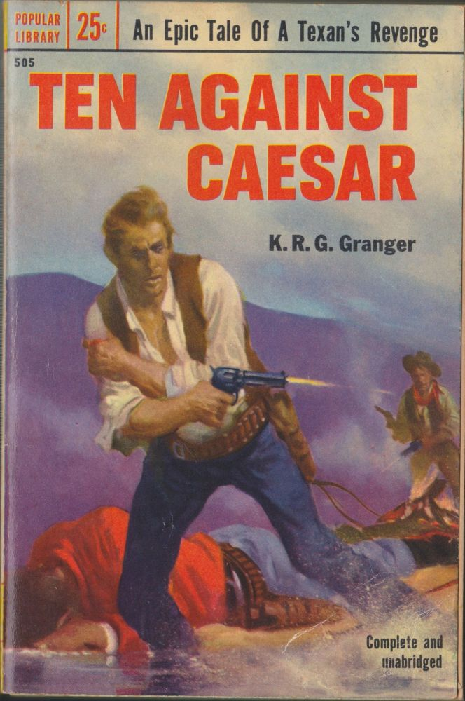 Ten Against Caesar. K. R. G. Granger.