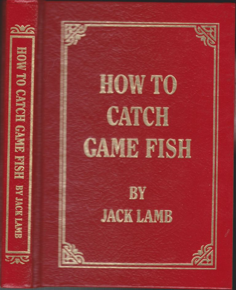 How To Catch Game Fish. Jack Lamb.