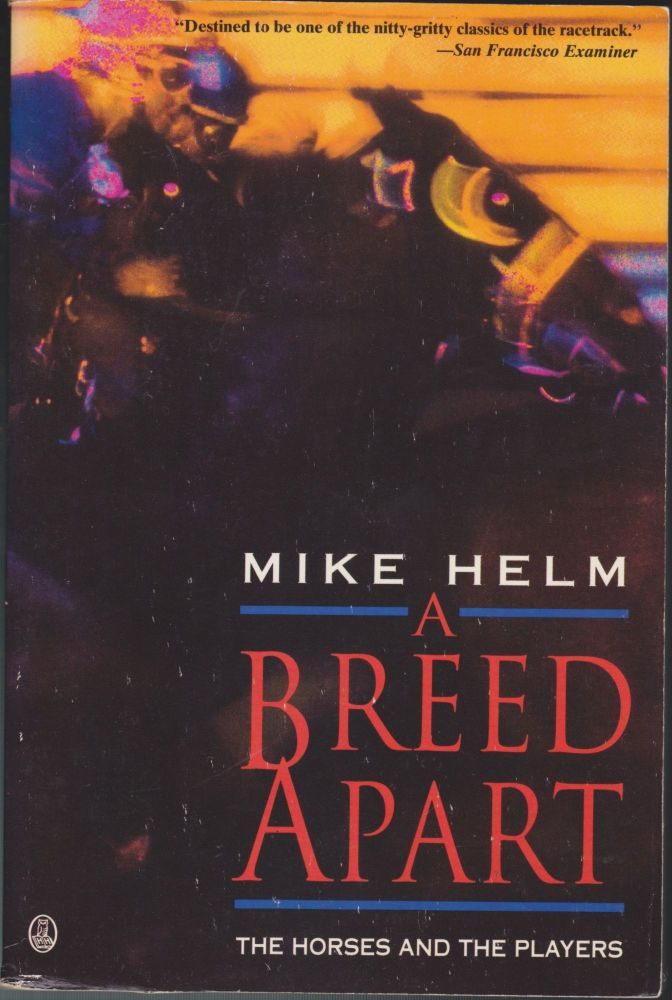 A Breed Apart, The Horses And The Players. Mike Helm.
