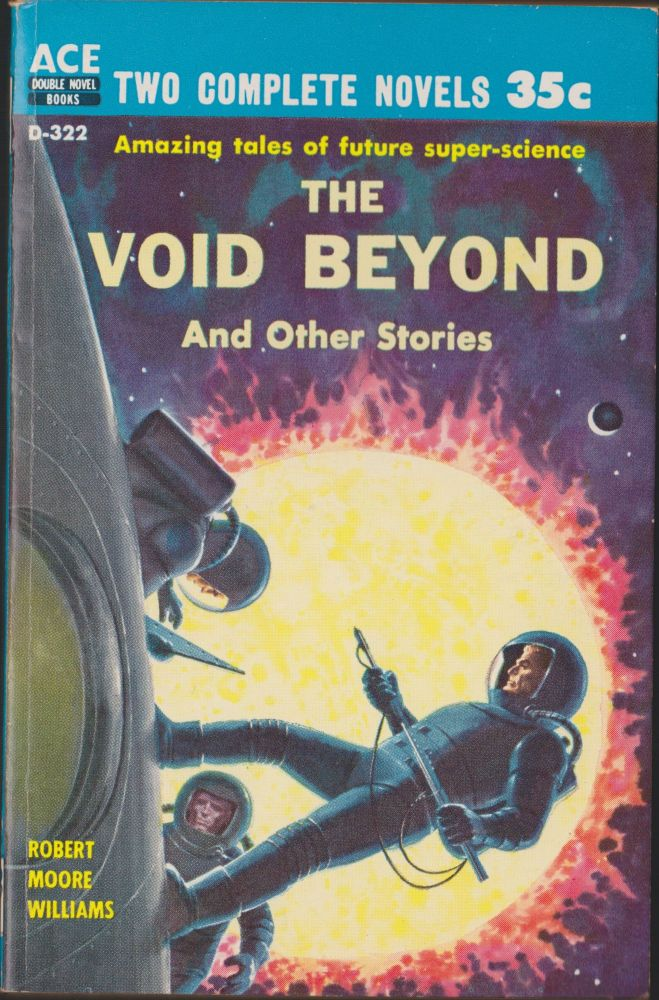 The Void Beyond and Other Stories / The Blue Atom. Robert Moore Williams.