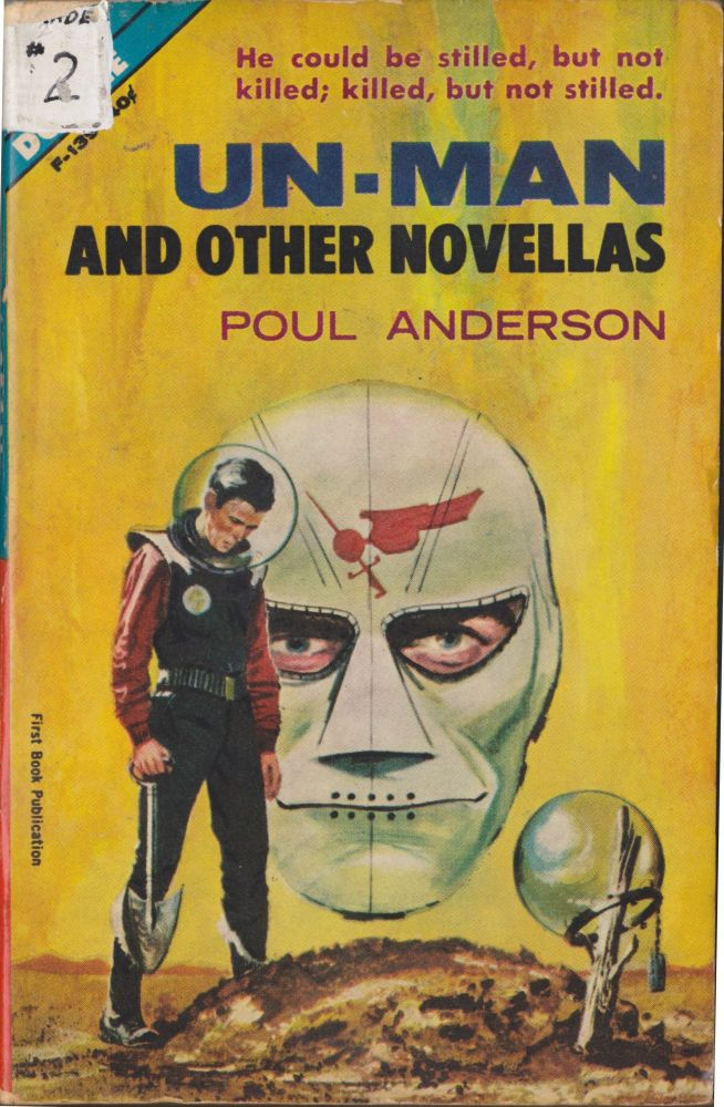 Un-Man and Other Novellas / The Makeshift Rocket. Poul Anderson.