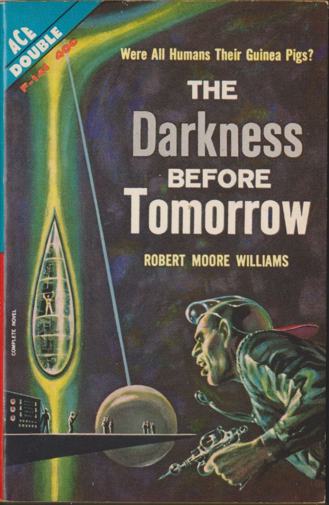 The Darkness Before Tomorrow / The Ladder In the Sky. Robert Moore Williams, Keith Woodcott, John Brunner.
