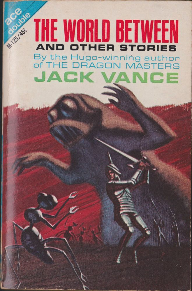 The World Between And Other Stories / Monsters In Orbit. Jack Vance.