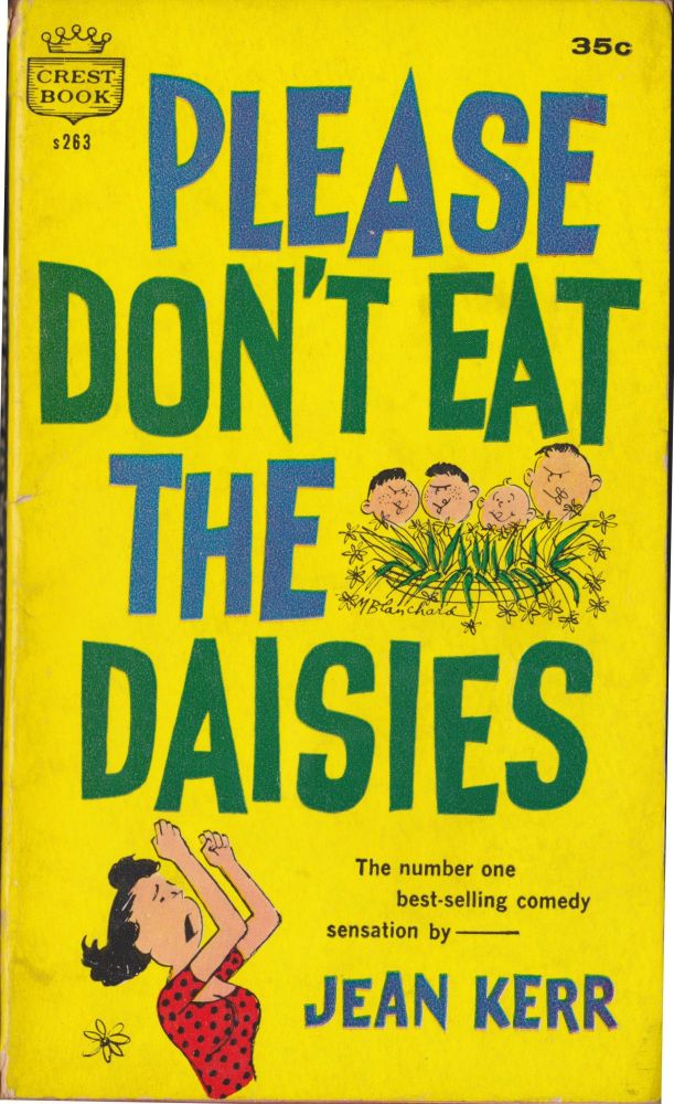 Please Don't Eat The Daisies. Jean Kerr.