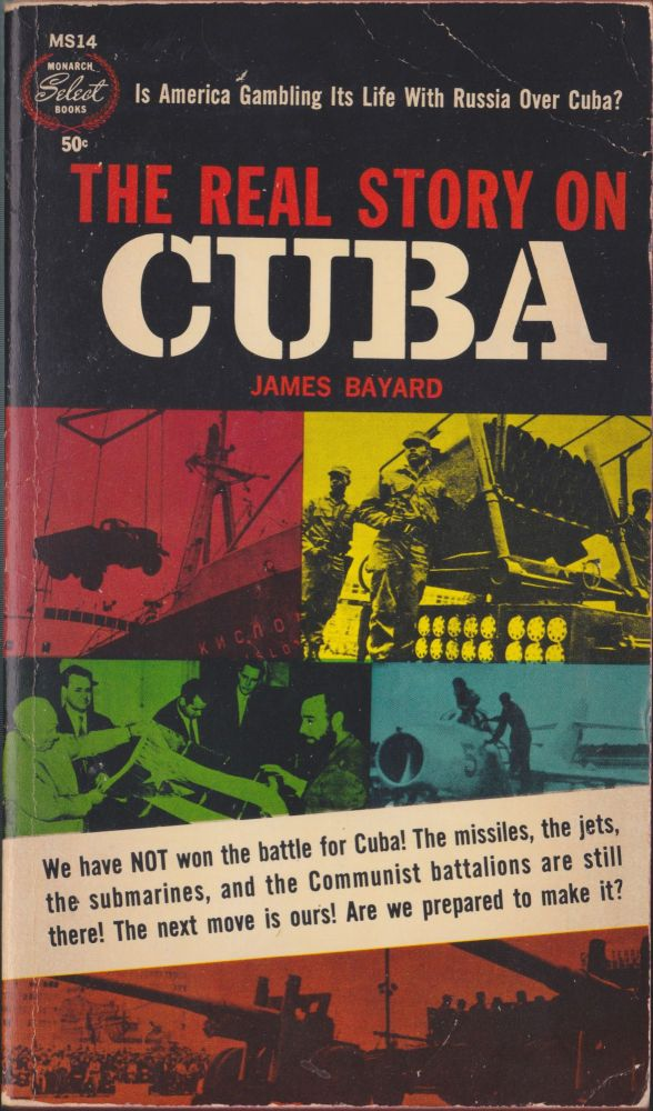 The Real Story On Cuba. James Bayard.