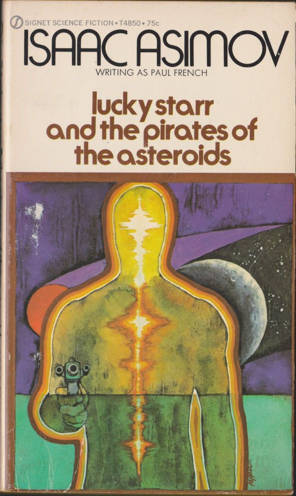 Lucky Starr And the Pirates Of The Asteroids. Isaac Asimov.