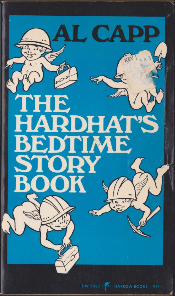 The Hardhat's Bedtime Story Book. Al Capp.