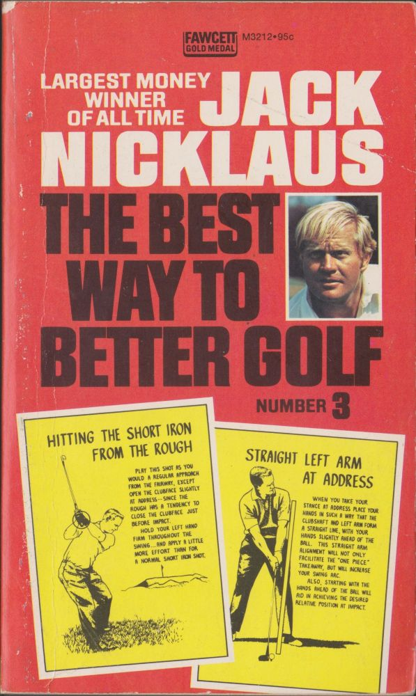 The Best Way To Better Golf Number 3. Jack Nicklaus.