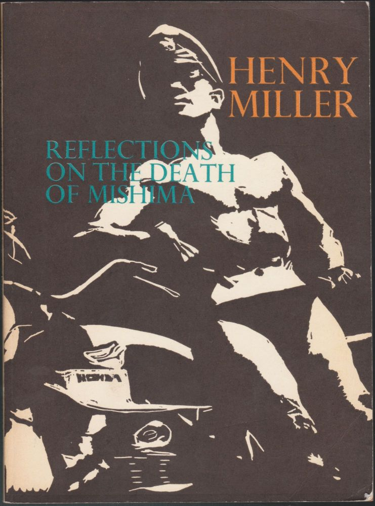 Reflections On The Death Of Mishima. Henry Miller.