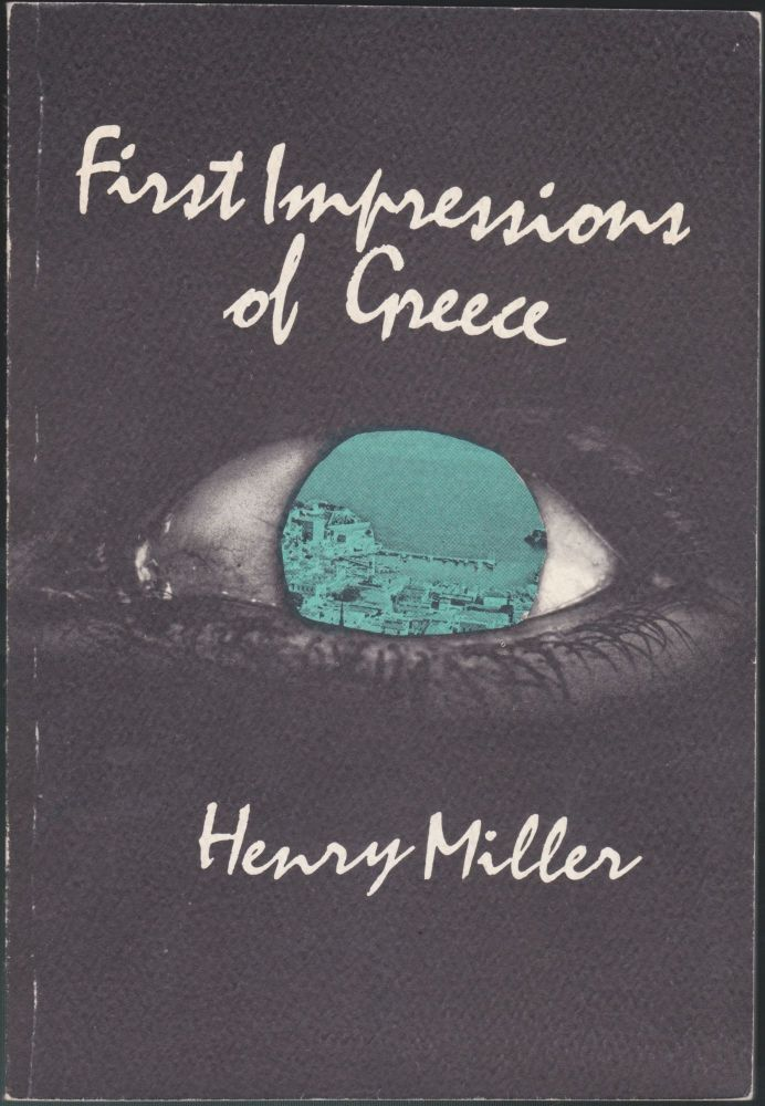 First Impressions Of Greece. Henry Miller.