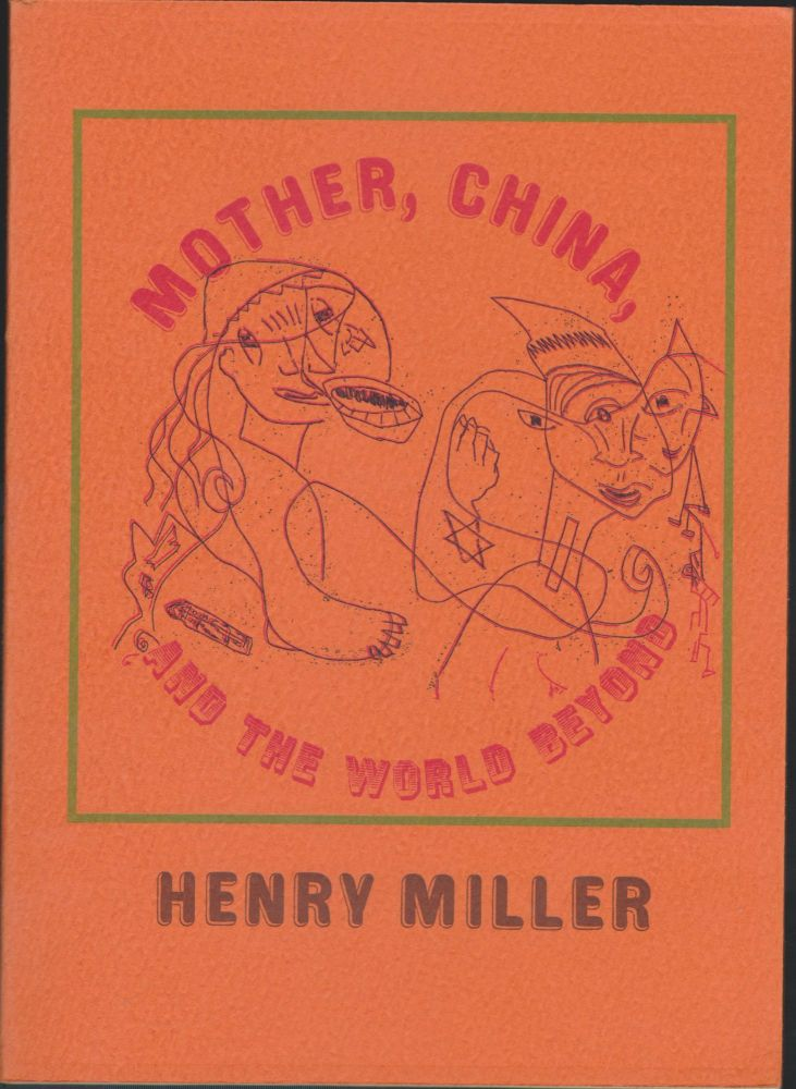 Mother, China, And The World Beyond. Henry Miller.