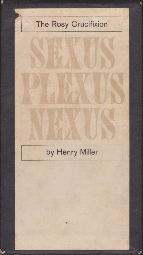 The Rosy Crucifixion- Sexus, Plexus, Nexus (Boxed Set). Henry Miller.
