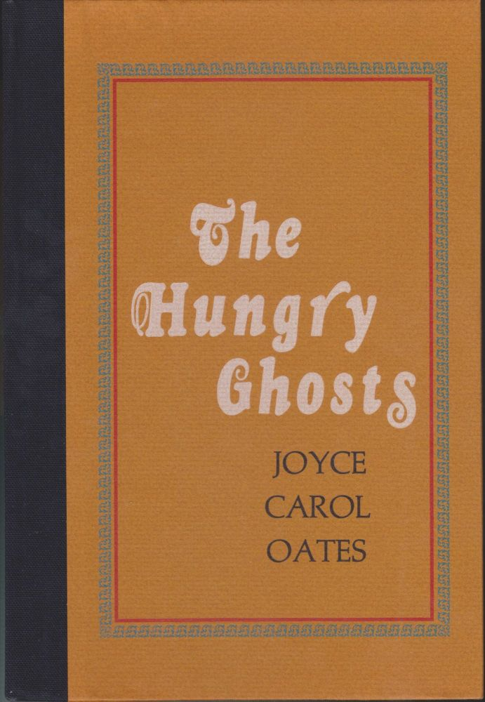 The Hungry Ghosts: Seven Allusive Comedies. Joyce Carol Oates.