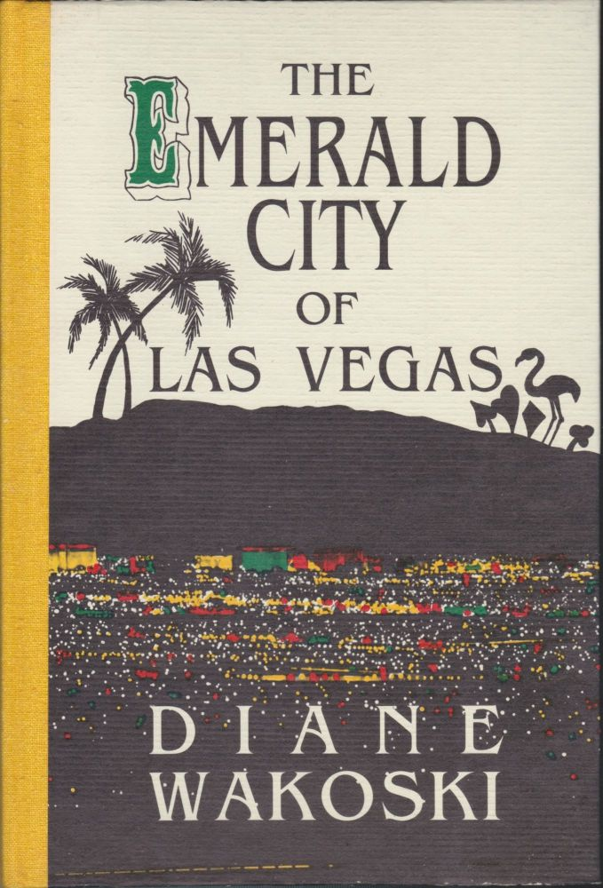 The Emerald City Of Las Vegas. Diane Wakoski.