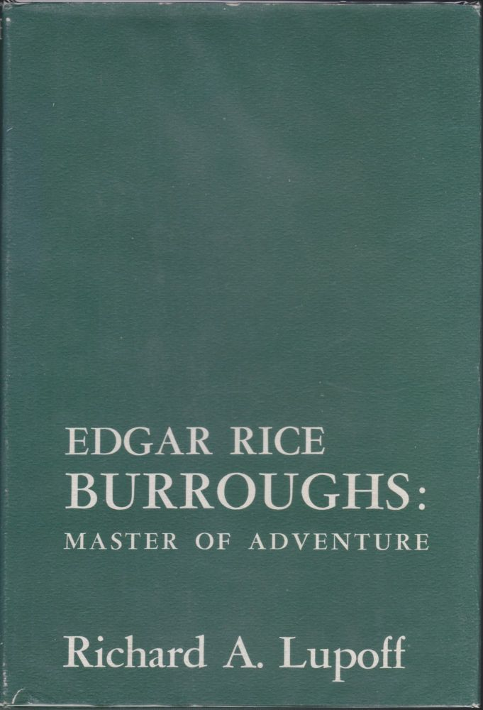 Edgar Rice Burroughs: Master Of Adventure. Richard A. Lupoff.