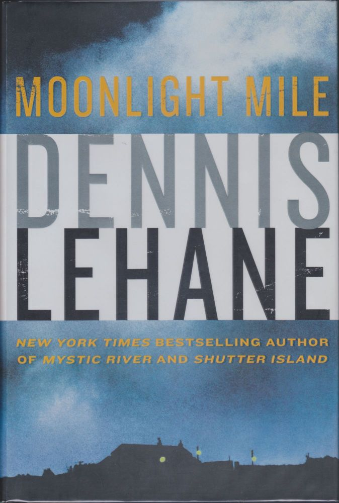 Moonlight Mile. Dennis Lehane.