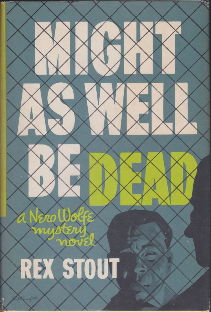 Might As Well Be Dead. Rex Stout.