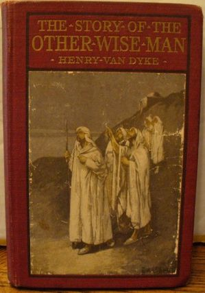 The Story of the Other Wise Man. Henry Van Dyke
