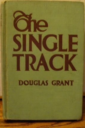 The Single Track. Douglas Grant