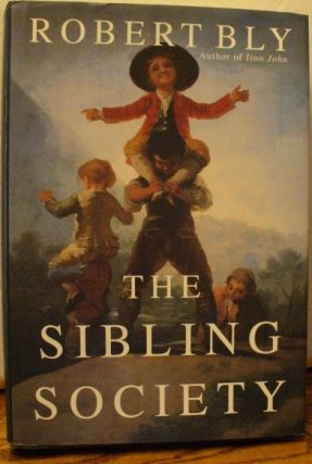 The Sibling Society. Robert Bly