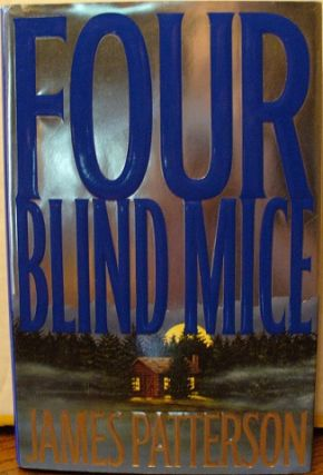 Four Blind Mice. James Patterson.
