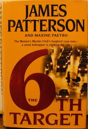 The 6th Target. James Patterson, Maxine Paetro